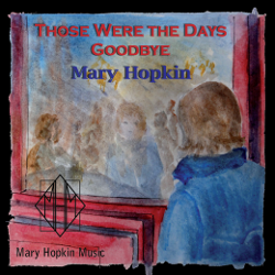 Mary Hopkin Those Were The Days/Goodbye