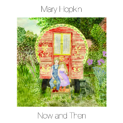 Mary Hopkin Now and Then